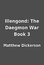 Illengond: The Daegmon War Book 3 by Matthew…