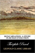 Reincarnation A Study in Human Evolution by…