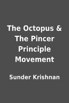 The Octopus & The Pincer Principle Movement…