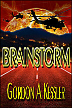 Brainstorm by Gordon A. Kessler