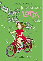Jo visst kan Lotta sykle by Astrid Lindgren