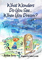 What Wonders Do You See... When You Dream?…