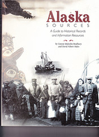 Alaska sources : a guide to historical…