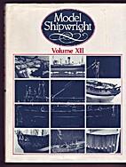 Model Shipwright Volume XII by John Bowen