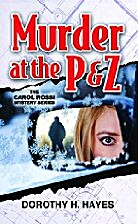 Murder at the P & Z (The Carol Rossi Mystery…