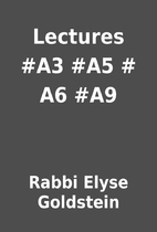 Lectures #A3 #A5 # A6 #A9 by Rabbi Elyse…