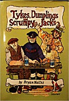 Tykes, dumplings & scrumpy jacks by Bryan…