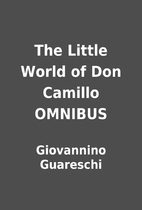 The Little World of Don Camillo OMNIBUS by…
