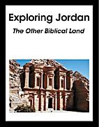 Exploring Jordan: The Other Biblical Land