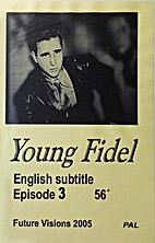 Young Fidel Episode 3 by Jarmo Gustafsson