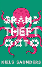 Grand Theft Octo by Niels Saunders