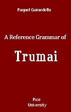 A reference grammar of Trumai by Raquel…
