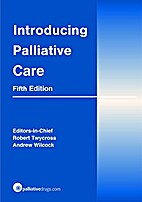Introducing palliative care. 5e by Twycross…
