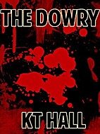 The Dowry by KT Hall