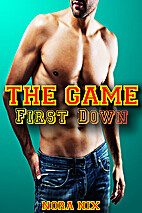 The Game: First Down by Nora Nix