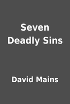 Seven Deadly Sins by David Mains