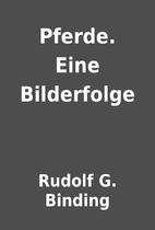 Pferde. Eine Bilderfolge by Rudolf G.…