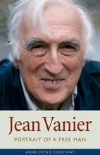 Jean Vanier: Portrait of a Free Man by…