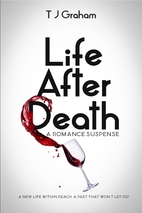 Life After Death: A Romance Suspense by TJ…