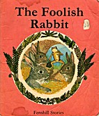 The Foolish Rabbit by Terence Kelshaw