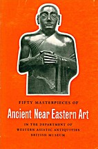 Fifty Masterpieces of Ancient Near Eastern…