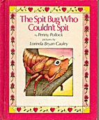 The Spit Bug Who Couldn't Spit (A See & read…
