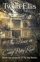 The House on Camp Ruby Road by Twyla Ellis
