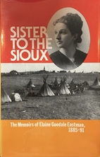 Sister to the Sioux : the memoirs of Elaine…