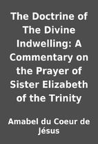 The Doctrine of The Divine Indwelling: A…