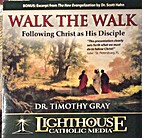 Walk the Walk by Dr. Timothy Gray