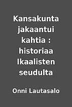 Kansakunta jakaantui kahtia : historiaa…