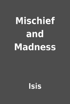 Mischief and Madness by Isis