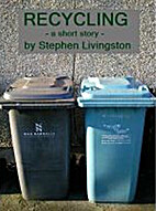 Recycling by Stephen Livingston