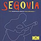 Segovia, The American Decca Recordings 1 /…