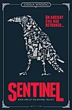Sentinel: Book One of The Sentinel Trilogy…