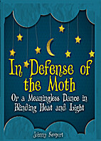 In Defense of the Moth or A Meaningless…