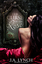 The Curse of the Rose (The Rose Chronicles…