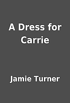 A Dress for Carrie by Jamie Turner