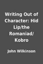 Writing Out of Character: Hid Lip/the…