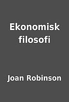 Ekonomisk filosofi by Joan Robinson