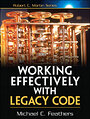 Working Effectively with Legacy Code by Michael Feathers