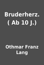 Bruderherz. ( Ab 10 J.) by Othmar Franz Lang