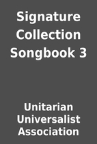 Signature Collection Songbook 3 by Unitarian…