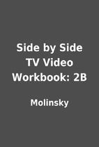 Side by Side TV Video Workbook: 2B by…