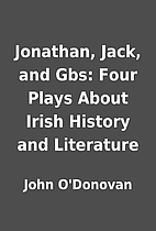Jonathan, Jack, and Gbs: Four Plays About…
