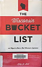 The Wisconsin Bucket List - 100 Ways to Have…