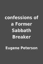 confessions of a Former Sabbath Breaker by…