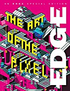Edge Special Edition The Art of the Pixel by…