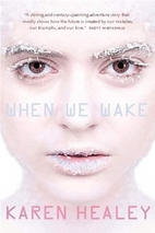 When We Wake by Karen Healey