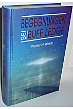 Begegnungen bei Buff Ledge by Walter N. Webb
